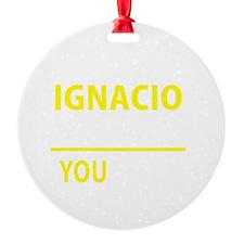 Unique Ignacio Ornament