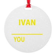 Cute Ivan Ornament