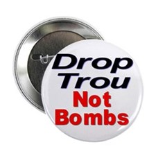 Drop Trou Not Bombs Button (10 pk)