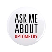"""Optometry - Ask Me About - 3.5"""" Button"""