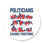 Politicians Change Positions Round Car Magnet