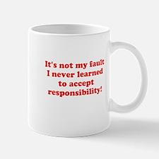 Not MY Fault! Mugs
