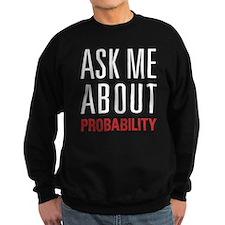Probability - Ask Me About - Sweatshirt