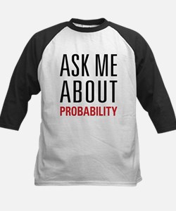 Probability - Ask Me About - Tee