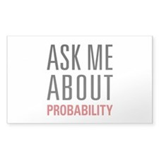 Probability - Ask Me About - Decal