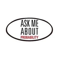 Probability - Ask Me About - Patches