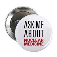 "Nuclear Medicine 2.25"" Button (10 pack)"