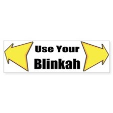 Use Your Blinkah (bumper) Bumper Bumper Sticker