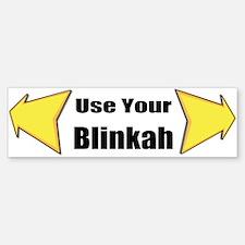 Use Your Blinkah (bumper) Bumper Bumper Bumper Sticker