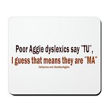 Poor Aggie Dyslexics v4 Mousepad