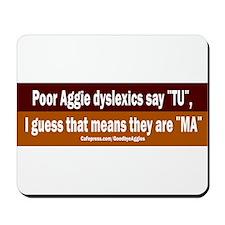 Poor Aggie Dyslexics say TU Mousepad