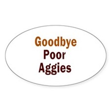 Goodbye Poor Aggies Decal