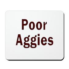 Poor Aggies Mousepad