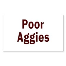 Poor Aggies Decal