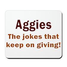 Aggies - THE Jokes. Mousepad