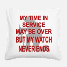 My Watch Never Ends 3 Square Canvas Pillow
