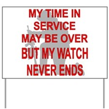 My Watch Never Ends 3 Yard Sign