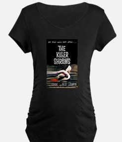 the killer shrews Maternity T-Shirt