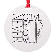 never give up/grow up 3 Ornament