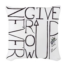 never give up/grow up 3 Woven Throw Pillow