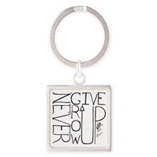 never give up/grow up 3 Square Keychain