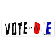 Vote or Die. Red/white/blue Bumper Bumper Sticker