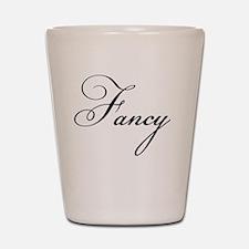 I'm so Fancy Shot Glass