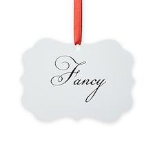 I'm so Fancy Ornament