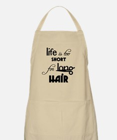 Life is too short for long hair Apron