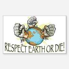 Respect Earth or Die Rectangle Decal