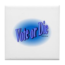 Vote or Die! blue oval  Tile Coaster