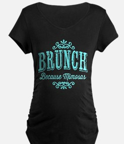Brunch Because Mimosas Maternity T-Shirt