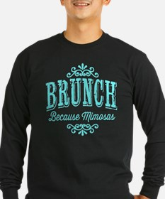 Brunch Because Mimosas Long Sleeve T-Shirt