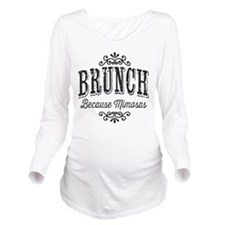 Brunch Because Mimosas Long Sleeve Maternity T-Shi