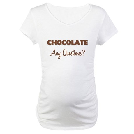 Chocolate Any Questions Maternity T-Shirt