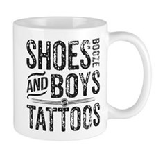 Shoes, Booze, and Boys with Tattoos Mugs