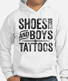 Shoes, Booze, and Boys with Tattoos Hoodie