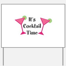 Its Cocktail Time Yard Sign