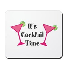 Its Cocktail Time Mousepad