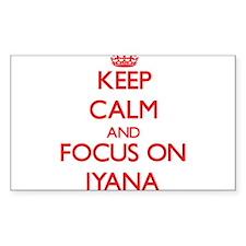 Keep Calm and focus on Iyana Decal