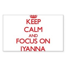 Keep Calm and focus on Iyanna Decal