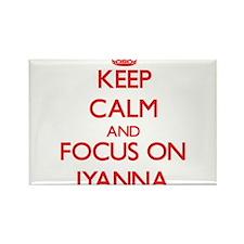 Keep Calm and focus on Iyanna Magnets