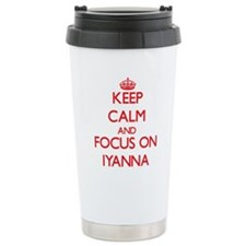 Keep Calm and focus on Iyanna Travel Mug