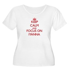 Keep Calm and focus on Iyanna Plus Size T-Shirt