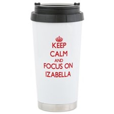 Keep Calm and focus on Izabella Travel Mug