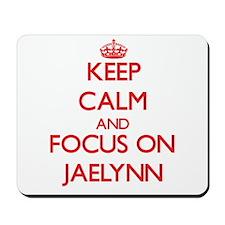 Keep Calm and focus on Jaelynn Mousepad