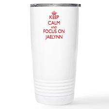 Keep Calm and focus on Jaelynn Travel Mug