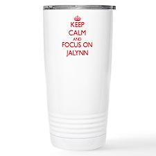 Keep Calm and focus on Jalynn Travel Mug
