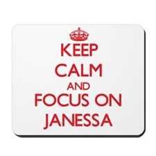 Keep Calm and focus on Janessa Mousepad