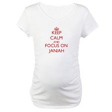 Keep Calm and focus on Janiah Shirt